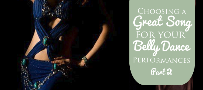 Choosing a Great Song for Your Belly Dance Performances Part 2