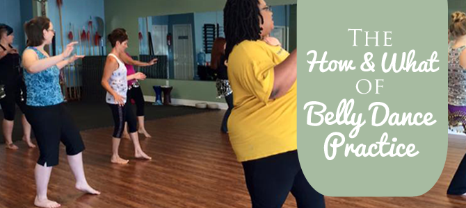 The How & What of Belly Dance Practice