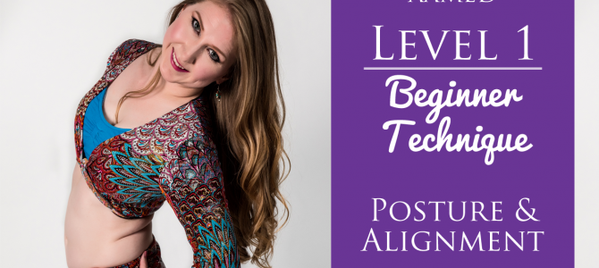 Building the Best Foundation: Posture & Alignment for Belly Dancing