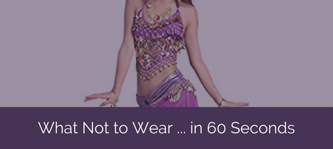 What Not To Wear… in 60 Seconds