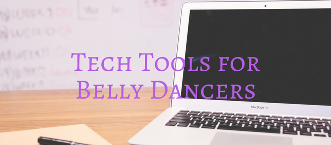 Tech Tools for Belly Dancers