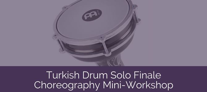 Turkish Drum Solo Finale Choreography Mini-Workshop