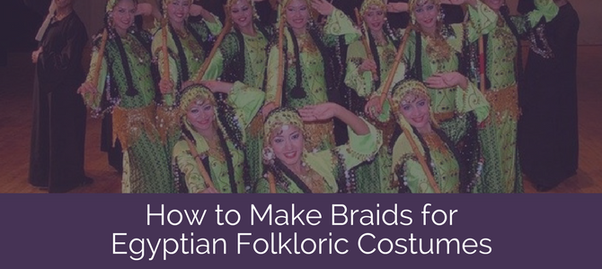 How to Make Braids for Folkloric Egyptian Costumes