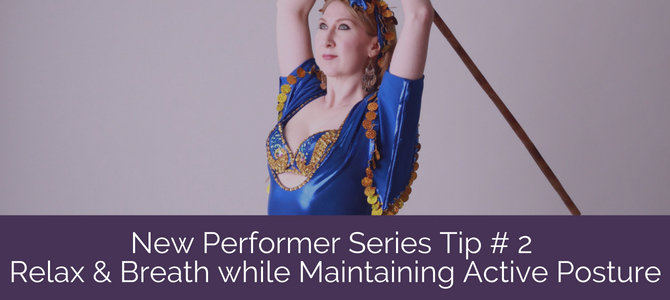 New Performer Series Tip # 2: Relax & Breath while Maintaining Active Posture