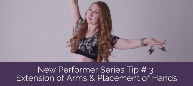 New Performer Series Tip # 3: Extension of Arms and Placement of Hands
