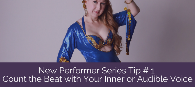 New Performer Series Tip # 1: Count the Beat with Your Inner or Audible Voice